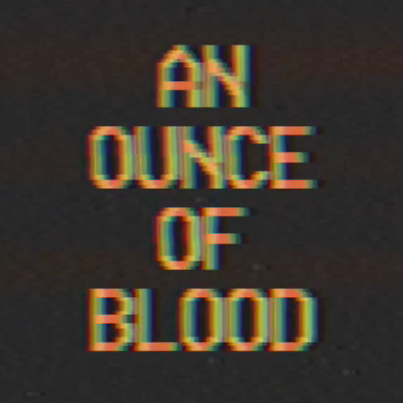 An Ounce of Blood